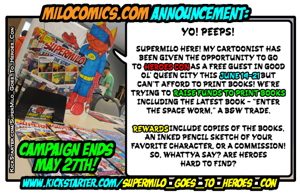 KICKSTARTER: SUPERMILO GOES TO HEROES CON!